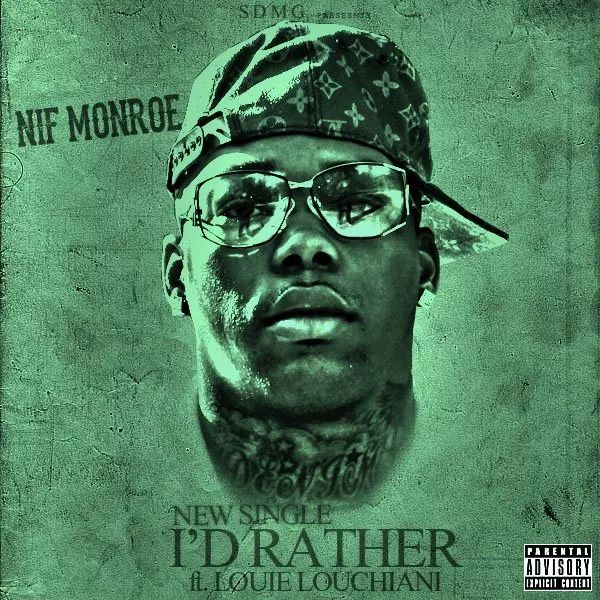 Nif Monroe ft. Louie Louchiani~I'd Rather (Audio)